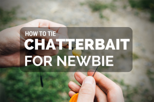How To Tie A Chatterbait For Newbie
