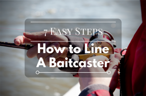 How to Line a Baitcaster