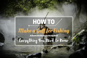 How to make a Gaff for Fishing