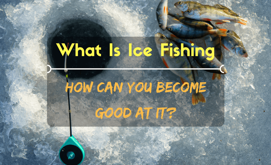 What is Ice Fishing