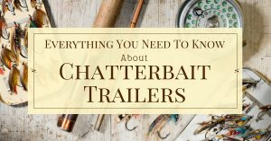 best-chatterbait-trailers