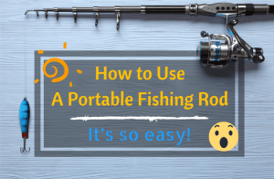 How to Use a Portable Fishing Rod – It's so easy!