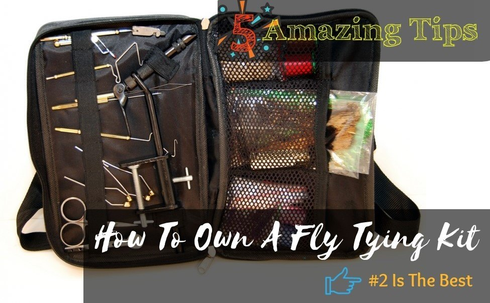 Five Amazing Tips On How To Own A Fly Tying Kit- #2 Is The Best