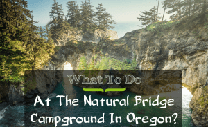 natural bridge campground oregon