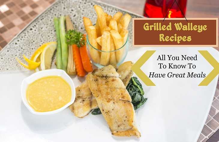 Grilled Walleye Recipes- All You Need To Know To Have Great Meals